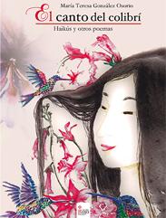 El canto del colibri. Haikús y otros poemas.
